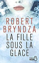 livre-la-fille-sous-la-glace-robert-bryndza