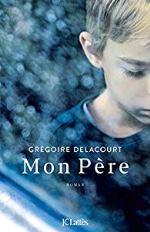 Livre-Mon-père-grégoire-delacourt
